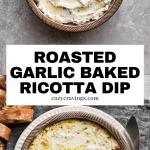 Roasted Garlic Baked Ricotta Dip Pin