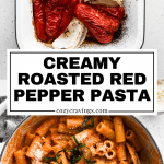 Creamy Roasted Red Pepper Pasta - Cozy Cravings